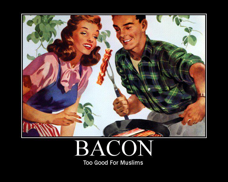 bacon too good for muslims