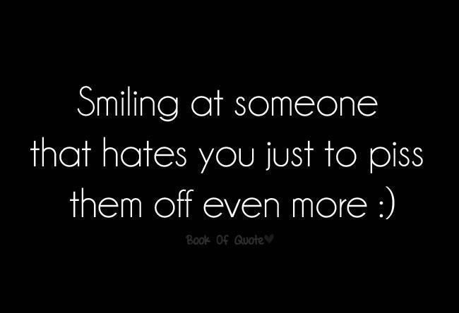 smiling at someone you hate
